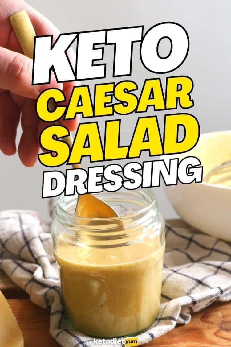 Best Homemade Keto Caesar Salad Dressing